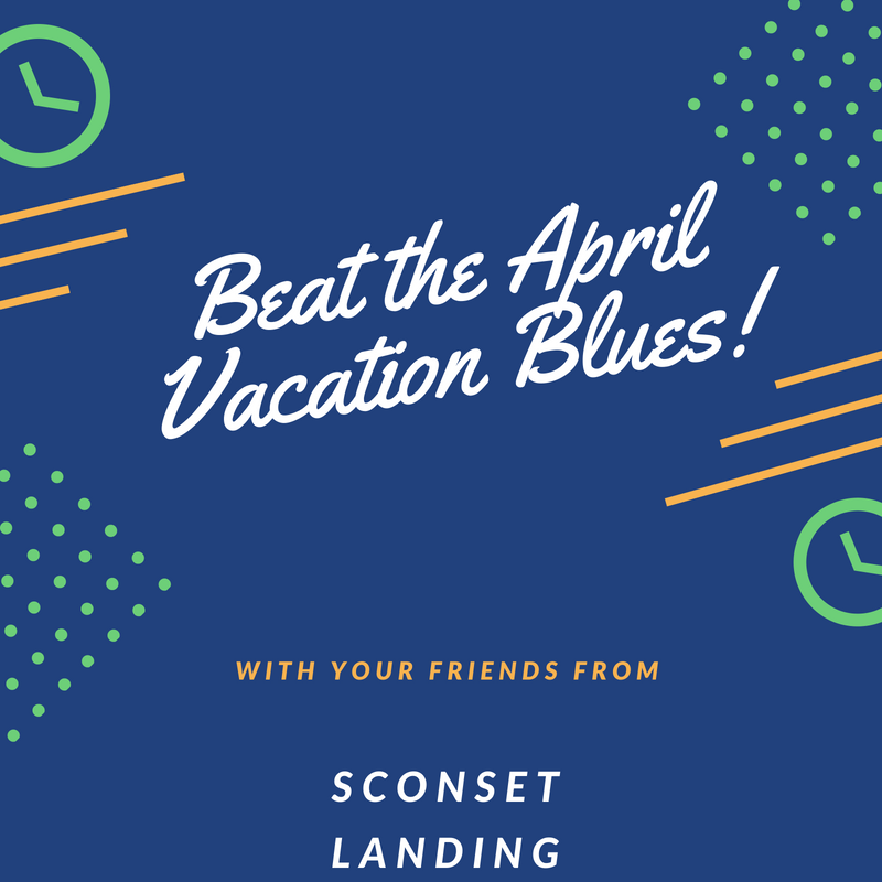 How to beat the April Vacation blues